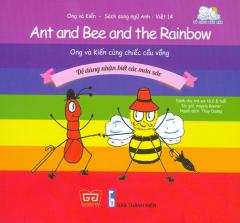 Ong Và Kiến 14 - Ong Và Kiến Cùng Chiếc Cầu Vồng (Song Ngữ)