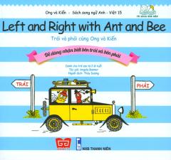 Ong Và Kiến 15 - Trái Và Phải Cùng Ong Và Kiến (Song Ngữ)
