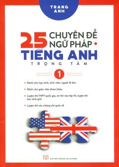 25 Chuyên Đề Ngữ Pháp Tiếng Anh Trọng Tâm - Tập 1