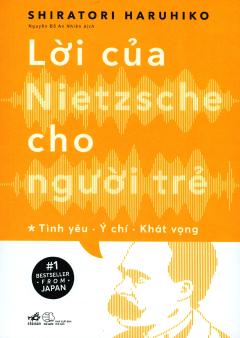 Lời Của Nietzsche Cho Người Trẻ - Tập 1: Tình Yêu - Ý Chí - Khát Vọng