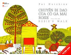 Picture Book Song Ngữ - Chuyến Đi Dạo Của Cô Gà Mái Rosie