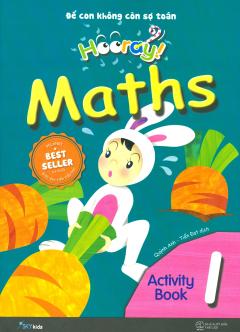 Hooray Maths - Để Con Không Còn Sợ Toán (Activity Book 1)