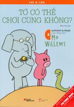Picture Book Song Ngữ - Voi & Lợn - Tập 8: Tớ Có Thể Chơi Cùng Không?