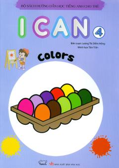 Bộ Sách Hướng Dẫn Học Tiếng Anh Cho Trẻ - I Can 4: Colors