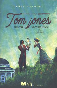 Tom Jones - Đứa Trẻ Vô Thừa Nhận (Tập 1)