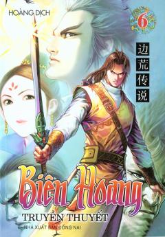 Biên Hoang - Truyền Thuyết (Tập 6)