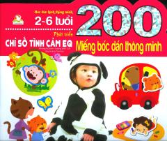 200 Miếng Bóc Dán Thông Minh - Phát Triển Chỉ Số Tình Cảm EQ (2-6 Tuổi) - Tái Bản 2018