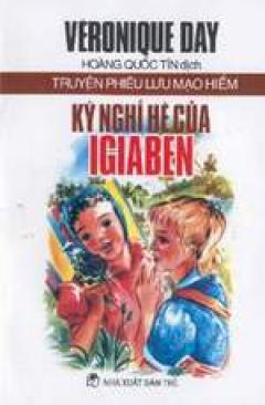 Kỳ nghỉ hè của Igiaben - Truyện phiêu lưu mạo hiểm