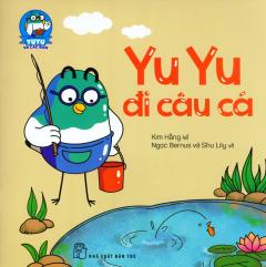 Yu Yu Và Các Bạn - Yu Yu Đi Câu Cá