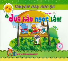 Combo Truyện Hay Cho Bé (Bộ 3 Cuốn)