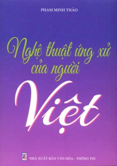Nghệ Thuật Ứng Xử Của Người Việt