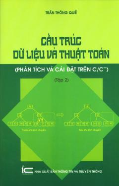 Cấu Trúc Dữ Liệu Và Thuật Toán (Phân Tích Và Cài Đặt Trên C/C++) - Tập 2