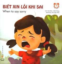 Biết Xin Lỗi Khi Sai (Kĩ Năng Song Ngữ) - Tái Bản 2018