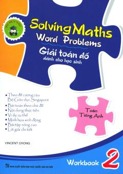 Solving Maths Word Problems - Giải Toán Đố Dành Cho Học Sinh - Workbook 2