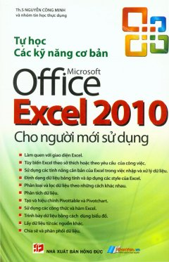 Tự Học Các Kỹ Năng Cơ Bản Microsoft Office Excel 2010 Cho Người Mới Sử Dụng