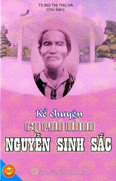 Kể Chuyện Cụ Phó Bảng Nguyễn Sinh Sắc