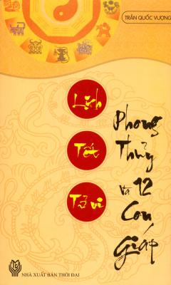 Phong Thủy Và 12 Con Giáp - Lịch Tết Tử Vi