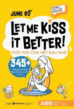 Let Me Kiss It Better! Thổi Phù Cho Hết Đau Nhé!