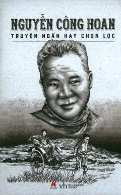Nguyễn Công Hoan - Truyện Ngắn Hay Chọn Lọc