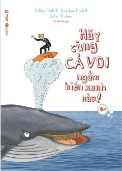 Hãy Cùng Cá Voi Ngắm Biển Xanh Nào!