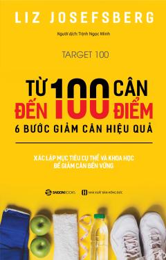 Từ 100 Cân Đến 100 Điểm - 6 Bước Giảm Cân Hiệu Quả