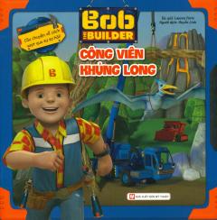 Bob The Builder - Công Viên Khủng Long