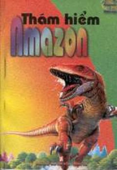 Chuyện dị thường thế giới - Thám hiểm Amazon