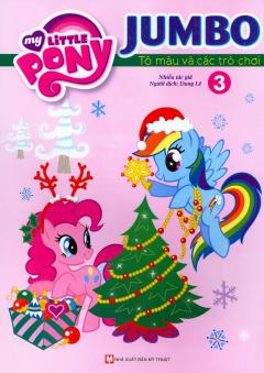 My Little Pony - Jumbo Tô Màu Và Các Trò Chơi (Tập 3) - Tái Bản 2018
