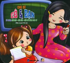 Tủ Sách: Bài Thơ - Bài Hát - Câu Đố Dành Cho Bé (Chủ Đề: Cô & Bạn)