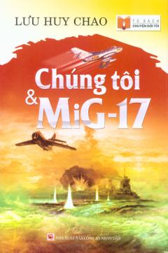Chúng Tôi Và MiG-17
