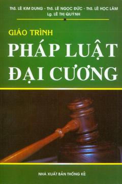 Giáo Trình Pháp Luật Đại Cương - Tái bản 01/10/2010