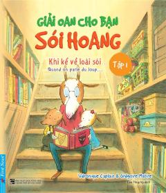 Giải Oan Cho Bạn Sói Hoang - Tập 1: Khi Kể Về Loài Sói