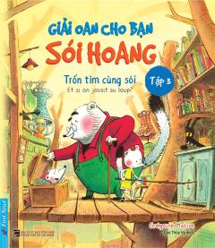 Giải Oan Cho Bạn Sói Hoang - Tập 3: Trốn Tìm Cùng Sói