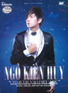Live Show Ngô Kiến Huy - Chạm Tay Vào Điều Ước (DVD)