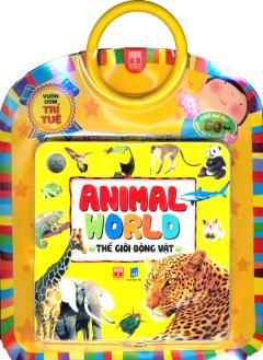 Vườn Ươm Trí Tuệ - Thế Giới Động Vật (Animal World)