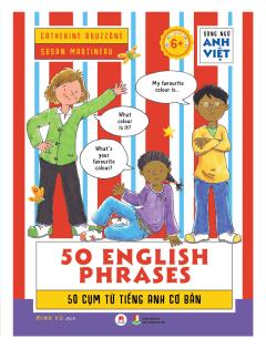50 Cụm Từ Tiếng Anh Cơ Bản (Song Ngữ Anh Việt)