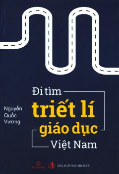 Đi Tìm Triết Lí Giáo Dục Việt Nam