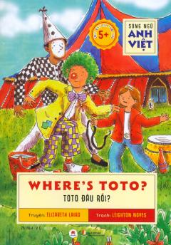 Toto Đâu Rồi (Song Ngữ Anh Việt)
