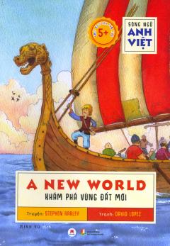 Khám Phá Vùng Đất Mới (Song Ngữ Anh Việt)