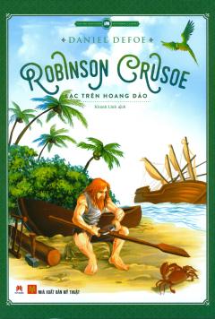 Robinson Crusoe Lạc Trên Hoang Đảo (Tái Bản 2018)