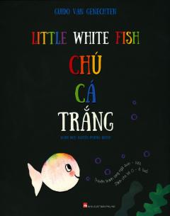 Chú Cá Trắng (Song Ngữ Anh - Việt)