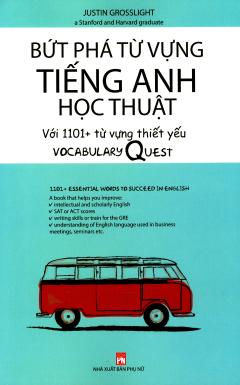 Bứt Phá Từ Vựng Tiếng Anh Học Thuật - Vocabulary Quest