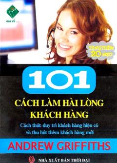 101 Cách Làm Hài Lòng Khách Hàng