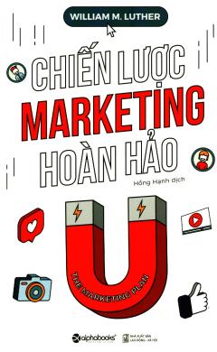 Chiến Lược Marketing Hoàn Hảo (Tái Bản 2018)