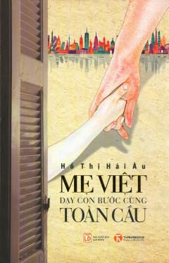 Mẹ Việt Dạy Con Bước Cùng Toàn Cầu (Tái Bản 2018)