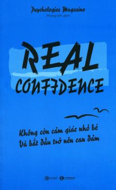 Real Confidence - Không Còn Cảm Giác Nhỏ Bé Và Bắt Đầu Trở Nên Can Đảm