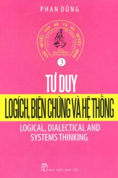 Tư Duy Logích, Biện Chứng Và Hệ Thống