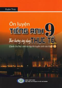 Ôn Luyện Tiếng Anh 9 Theo Hướng Ứng Dụng Thực Tế