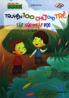 Truyện 100 Chữ Cho Trẻ Tập Nói - Tập Đọc