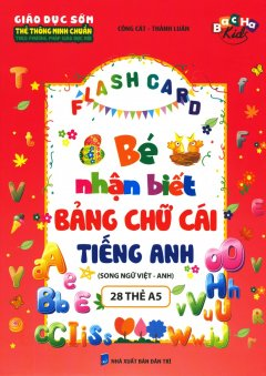 Flash Card - Bé Nhận Biết Bảng Chữ Cái Tiếng Anh (Song Ngữ Việt - Anh)